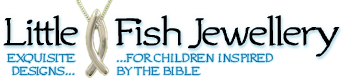 Little Fish Jewellery - exquisite designs for children, inspired by the Bible